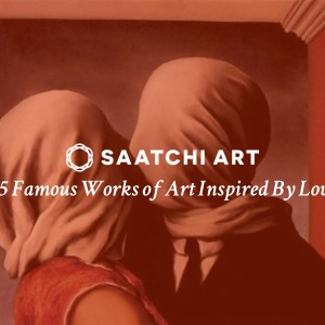 25 Famous Works of Art Inspired by Love