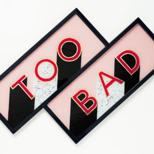 too-bad-archie-proudfoot-saatchi-art-painting-sign-typography