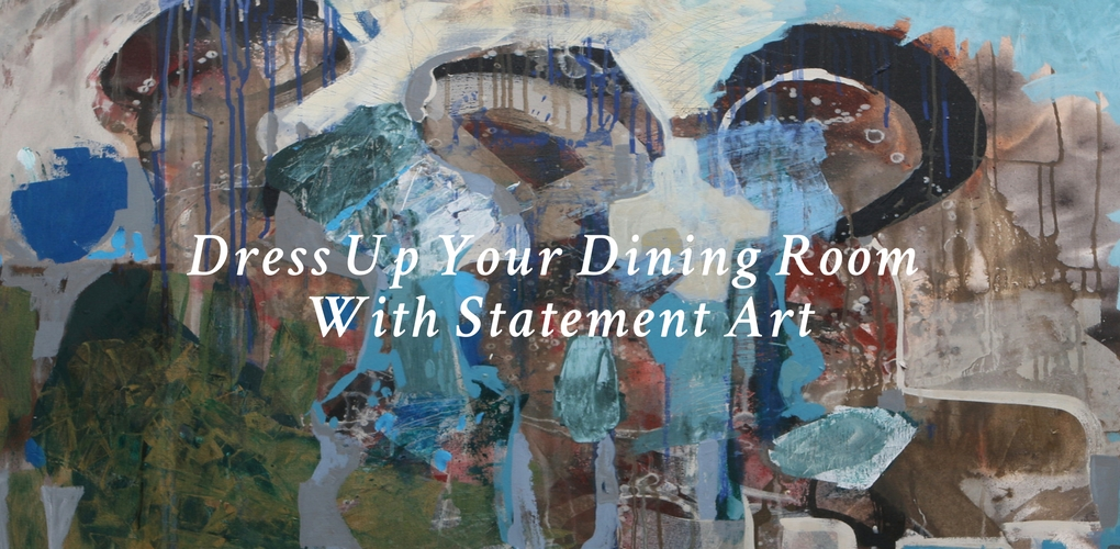 5 Ways To Dress Up Your Dining Room With Statement Art U2013 Canvas: A Blog By  Saatchi Art